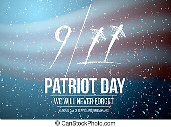 Vector Patriot Day Poster. September 11th 2001 Tragedy Poster on American Flag background