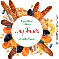 Vector poster of dried fruits and dry fruit snacks - Dried...