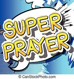 Super Prayer - Comic book word. - Super Prayer - Comic book...