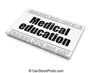 Learning concept: newspaper headline Medical Education