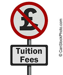 Photo realistic no tuition fees sign, isolated on white -...