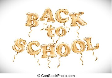 vector education illustration of Back To School label with flying Metallic Gold Balloons, golden letter. holiday, Golden shiny bright font in the lettering composition air.