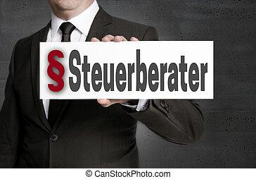 Steuerberater (in german Tax adviser) plate is held by...