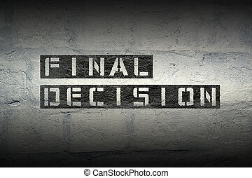 final decision gr - final decision stencil print on the...