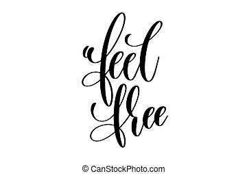 feel free - hand written lettering positive quote to poster