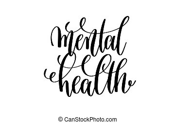 mental health - hand written lettering positive quote to...
