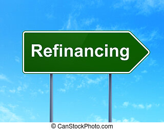 Finance concept: Refinancing on road sign background -...
