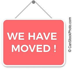 We Have Moved Sign - A red and white sign with the words We...