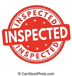 Inspected sign or stamp - Inspected grunge rubber stamp on...