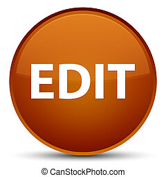 Edit special brown round button - Edit isolated on special...