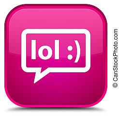 LOL bubble icon special pink square button - LOL bubble icon...
