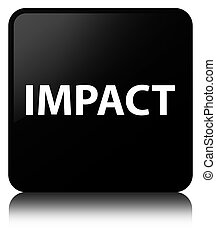Impact black square button - Impact isolated on black square...