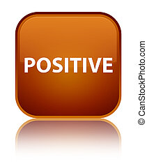 Positive special brown square button - Positive isolated on...