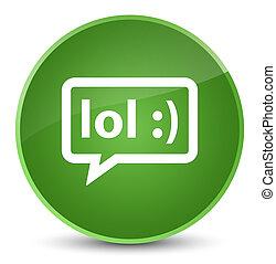 LOL bubble icon elegant soft green round button - LOL bubble...