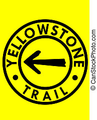 Yellowstone trail highway road sign with directional arrow.
