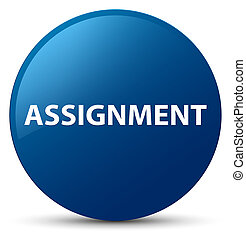Assignment blue round button - Assignment isolated on blue...
