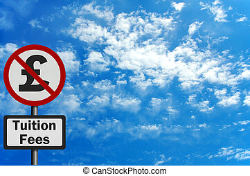 Photo realistic 'no tuition fees' sign with space for your text