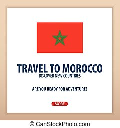 Travel to Morocco. Discover and explore new countries....