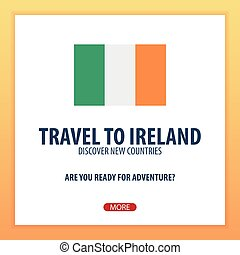 Travel to Ireland. Discover and explore new countries....