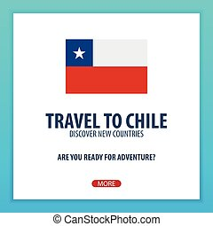 Travel to Chile. Discover and explore new countries....
