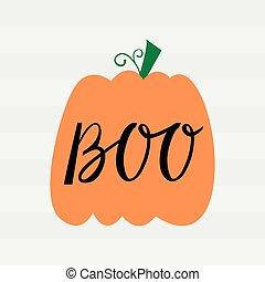 Halloween pumpkin with inscription boo. - Halloween pumpkin...