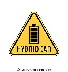 Hybrid car caution sticker. Save energy automobile warning sign. Fully charged battery icon in yellow and black triangle