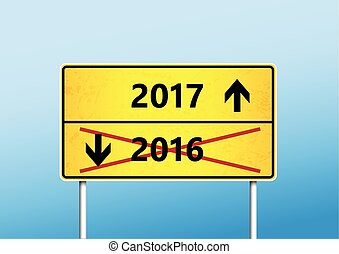 Yellow traffic sign with upcoming 2017 and cross out 2016...