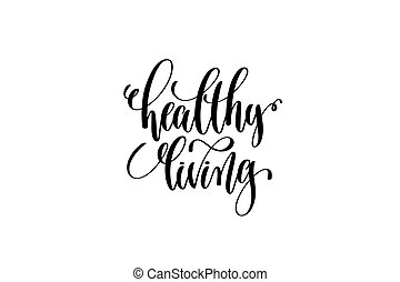 healthy living - hand written lettering inscription positive...