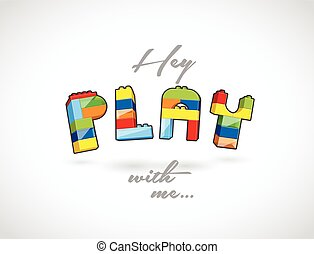 Hey Play with me call out created of playing brick based...