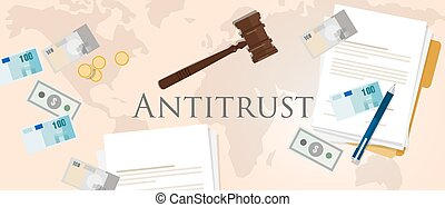 antitrust law monopoly competition hammer paper and money...