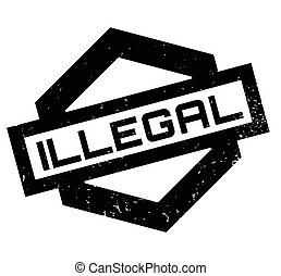 Illegal rubber stamp. Grunge design with dust scratches....