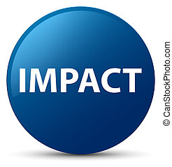 Impact blue round button - Impact isolated on blue round...