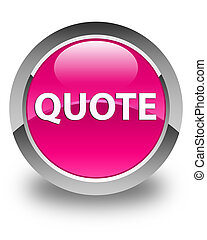 Quote glossy pink round button