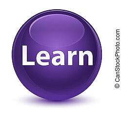 Learn glassy purple round button
