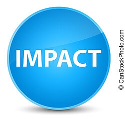 Impact elegant cyan blue round button - Impact isolated on...