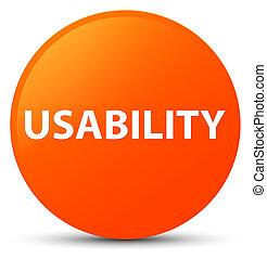 Usability orange round button - Usability isolated on orange...