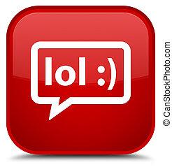 LOL bubble icon special red square button - LOL bubble icon...