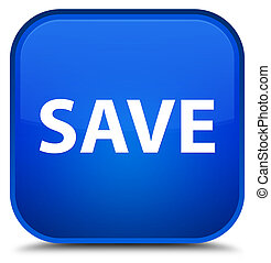 Save special blue square button - Save isolated on special...