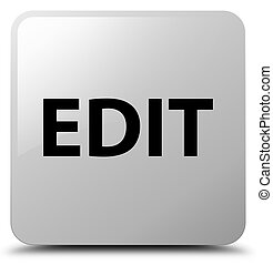 Edit white square button - Edit isolated on white square...