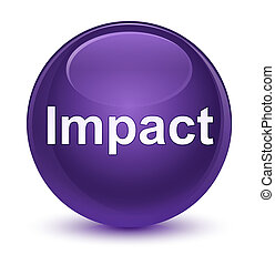 Impact glassy purple round button - Impact isolated on...