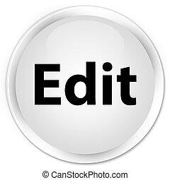 Edit premium white round button - Edit isolated on premium...