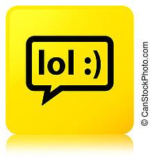 LOL bubble icon yellow square button - LOL bubble icon...
