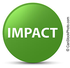 Impact soft green round button - Impact isolated on soft...