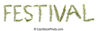 Spruce twigs forming the phrase 'Festival'