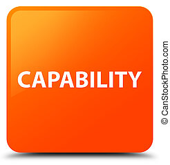 Capability orange square button - Capability isolated on...