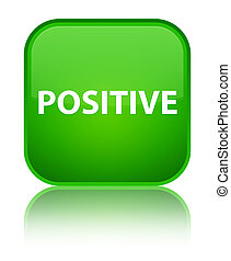 Positive special green square button - Positive isolated on...