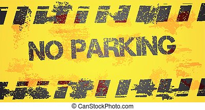 No Parking Background - detailed illustration of a grungy No...