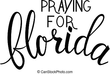 praying for Florida text isolated on white background....