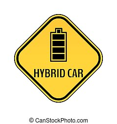 Hybrid car caution sticker. Save energy automobile warning sign. Fully charged battery icon in yellow and black rhombus.