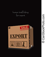 Trafficking for export - Poster on the social theme Human...
